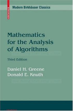 0817647287, 376433102X {76E9BB48} Mathematics for the Analysis of Algorithms (3rd ed.) [Greene _ Knuth 2007-11-05].pdf