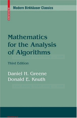 0817647287, 376433102X {76E9BB48} Mathematics for the Analysis of Algorithms (3rd ed.) [Greene _ Knuth 2007-11-05].pdf