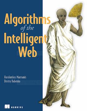 1933988665 {A99332BF} Algorithms of the Intelligent Web [Marmanis _ Babenko 2009-07-08].pdf
