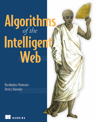 1933988665 {A99332BF} Algorithms of the Intelligent Web [Marmanis _ Babenko 2009-07-08].pdf