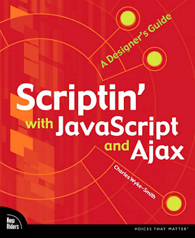 Scriptin_ with JavaScript and Ajax_ A Designer's Guide [Wyke-Smith 2009-08-27].pdf