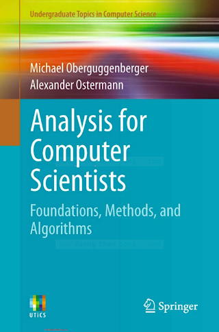 0857294458, 0857294466 {C43D3FFE} Analysis for Computer Scientists_ Foundations, Methods, and Algorithms [Oberguggenberger _ Ostermann 2011-03-28].pdf