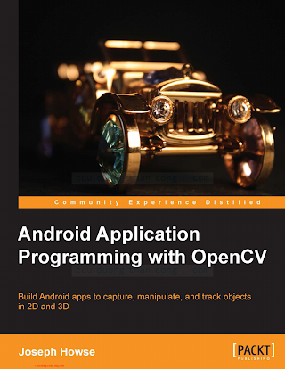 1849695202 {A0747E75} Android Application Programming with OpenCV [Howse 2013-09-25].pdf