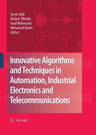 1402062656, 9048175895 {FE0AF931} Innovative Algorithms and Techniques in Automation, Industrial Electronics and Telecommunications [Sobh, Elleithy, Mahmood _ Karim 2007-10-04].pdf