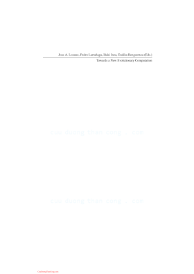 3540290060, 3642067042 {D244E3E1} Towards a New Evolutionary Computation_ Advances on Estimation of Distribution Algorithms [Lozano, larranaga, Inza _ Bengoetxea 2006-02-27].pdf