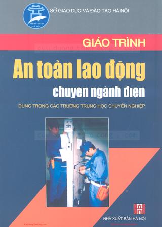 THCN.Giáo Trình An Toàn Lao Động Chuyên Ngành Điện - Ks.Vũ Quốc Hà, 113 Trang.pdf