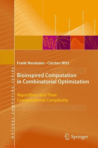3642165435 {BAB4722E} Bioinspired Computation in Combinatorial Optimization_ ... [Neumann _ Witt 2010-11-05].pdf