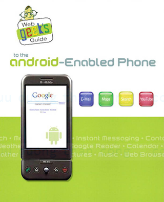 0789739720 {05D6A190} Web Geek_s Guide to the Android-Enabled Phone [Ledford, Zimmerly _ Amirthalingam 2009-09-28].pdf