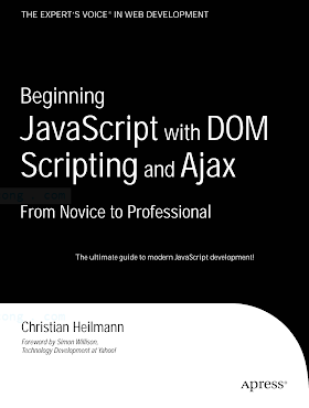 Beginning JavaScript with DOM Scripting and Ajax_ From Novice to Professional [Heilmann 2006-07-12].pdf