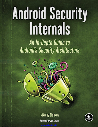 1593275811 {E32AD0A7} Android Security Internals_ An In-depth Guide to Android_s Security Architecture [Elenkov 2014-11-02].pdf