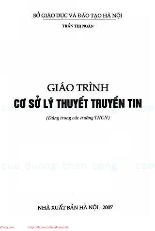 THCN.Giáo Trình Cơ Sở Lý Thuyết Truyền Tin (NXB Hà Nội 2007) - Trần Thị Ngân, 134 Trang.pdf