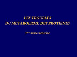 Troubles du metabolisme des proteines.ppt