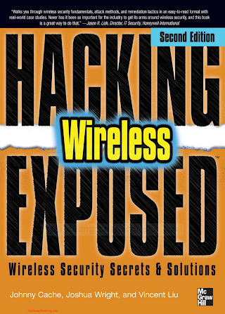 Johnny Cache, Joshua Wright, Vincent Liu-Hacking Exposed Wireless_ Wireless Security Secrets _ Solutions-Mcgraw-Hill Osborne Media (2010).pdf