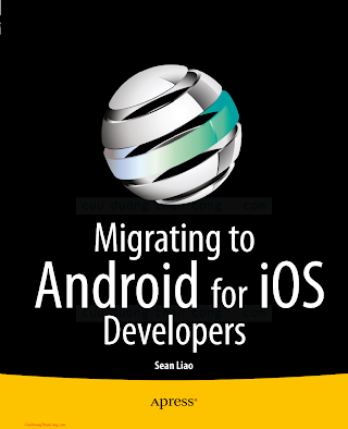 148420011X {A5FA42D8} Migrating to Android for iOS Developers [Liao 2014-06-30].pdf