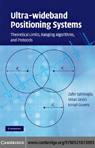 0521873096 {B82D755B} Ultra-wideband Positioning Systems_ Theoretical Limits, Ranging Algorithms, and Protocols [Sahinoglu, Gezici _ Guvenc 2008-10-06].pdf