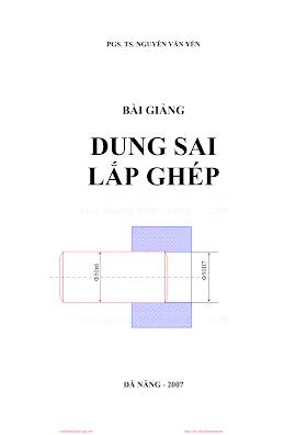 Bài Giảng Dung Sai Lắp Ghép - Pgs.Ts.Nguyễn Văn Yến, 36 Trang.pdf