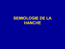 09-Sémiologie de la hanche.ppt
