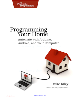 1934356905 {D3C13506} Programming Your Home_ Automate with Arduino, Android, and Your Computer [Riley 2012-03-09].pdf