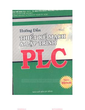 Hướng Dẫn Thiết Kế Mạch & Lập Trình PLC - Trần Thế San, 228 Trang.pdf