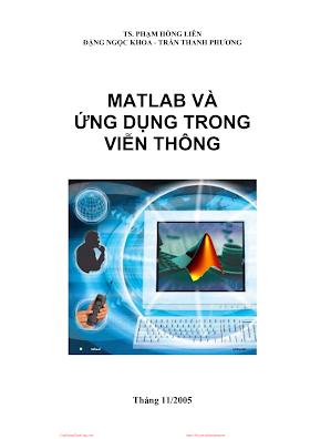 MatLab Và Ứng Dụng Trong Viễn Thông - Ts. Phạm Hồng Liên, 355 Trang.pdf