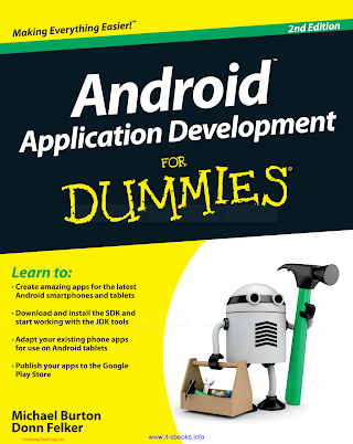 1118387104 {0A8AF6F0} Android Application Development for Dummies (2nd ed.) [Burton _ Felker 2012-10-23].pdf