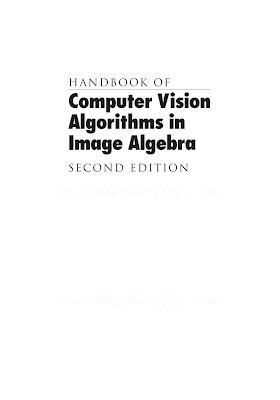 0849300754 {D9C3E5BD} Handbook of Computer Vision Algorithms in Image Algebra (2nd ed.) [Ritter _ Wilson 2000-09-21].pdf