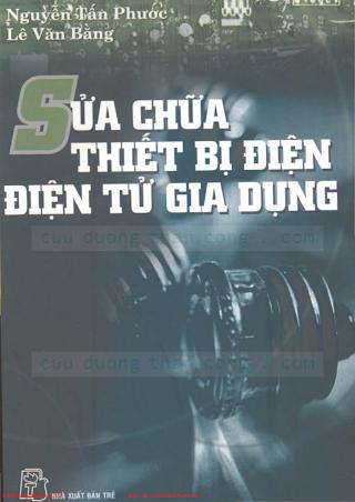 Sửa Chữa Thiết Bị Điện, Điện Tử Gia Dụng (NXB Trẻ 2004) - Nguyễn Tấn Phước, 137 Trang.pdf