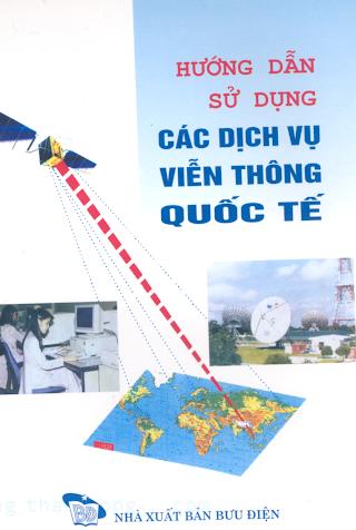 Hướng Dẫn Sử Dụng Các Dịch Vụ Viễn Thông Quốc Tế - Đào Thị Minh, 137 Trang.pdf