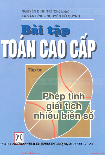 Bai tap toan cao cap tap 3 - Phep tinh giai tich nhieu bien so - Nguyen Dinh Tri.pdf
