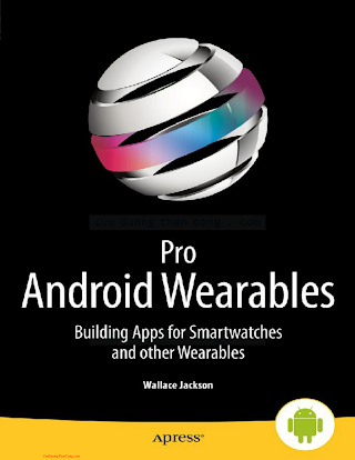 1430265507 {9658489F} Pro Android Wearables_ Building Apps for Smartwatches and Other Wearables [Jackson 2015-06-30].pdf