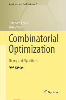 3642244874 {96DB06A5} Combinatorial Optimization_ Theory and Algorithms (5th ed.) [Korte _ Vygen 2012-01-13].pdf