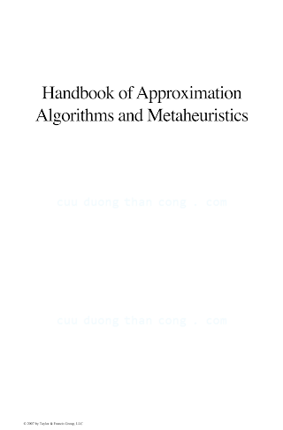 1584885505 {B306588B} Handbook of Approximation Algorithms and Metaheuristics [Gonzalez 2007-05-15].pdf