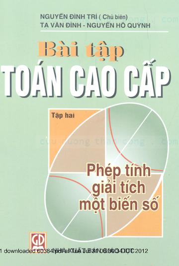 Bai tap toan cao cap tap 2 - Phep tinh giai tich mot bien so - Nguyen Dinh Tri.pdf