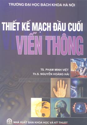 Thiết Kế Mạch Đầu Cuối Viễn Thông - TS. Phạm Minh Việt, 392 Trang.pdf