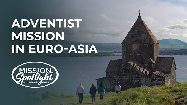 Weekly Mission Video - Adventist Mission in Euro-Asia