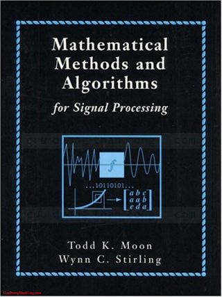0201361868 {D3D8588A} Mathematical Methods and Algorithms for Signal Processing [Moon _ Stirling 1999-08-14].pdf