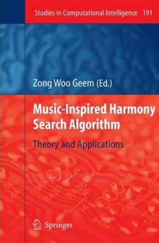 364200184X {37D467CE} Music-Inspired Harmony Search Algorithm_ Theory and Applications [Geem 2009-05-12].pdf