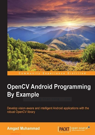 1783550597 {83465168} OpenCV Android Programming by Example [Muhammad 2016-01-06].pdf