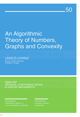 0898712033 {1D974096} An Algorithmic Theory of Numbers, Graphs and Convexity [Lovász 1987-01-01].pdf