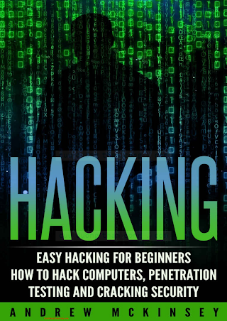 (Computer Hacking, Basic Security, Cyber Crime, How ... Network Security, Software Security Book 1) Andrew Mckinsey-Hacking_ Easy Hacking for Beginners- How to Hack Computers, Penetration Testing and .pdf