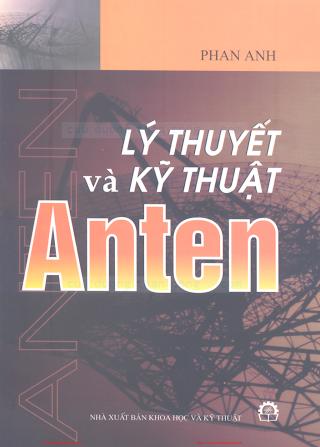 Lý Thuyết Và Kỹ Thuật Anten - Phan Anh, 529 Trang.pdf