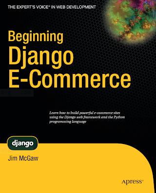 Beginning-Django-E-Commerce-McGaw-Apress-(2009).pdf