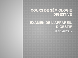 01-EXAMEN DE L_APPAREIL DIGESTIF.pptx