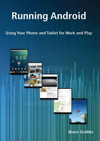 0989929825 {7E22A8E7} Running Android_ Using Your Phone and Tablet for Work and Play [Grubbs 2015-02-16].pdf