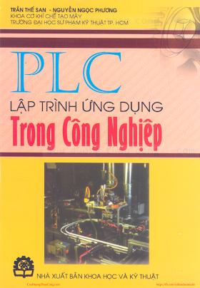 PLC Lập Trình Ứng Dụng Trong Công Nghiệp - Trần Thế San, 128 Trang.pdf