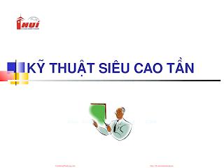 Slide.Kỹ Thuật Cao Siêu Tần - Đại Học Công Nghiệp, 61 Trang.pdf
