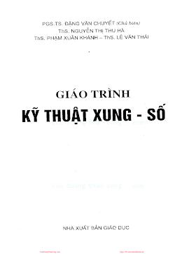 Giáo Trình Kỹ Thuật Xung Số - Pgs.Ts. Đặng Văn Chuyết, 226 Trang.pdf