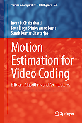 3319143751 {2DABCE67} Motion Estimation for Video Coding_ Efficient Algorithms and Architectures [Chakrabarti, Batta _ Chatterjee 2015-01-13].pdf