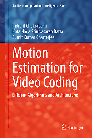 3319143751 {2DABCE67} Motion Estimation for Video Coding_ Efficient Algorithms and Architectures [Chakrabarti, Batta _ Chatterjee 2015-01-13].pdf
