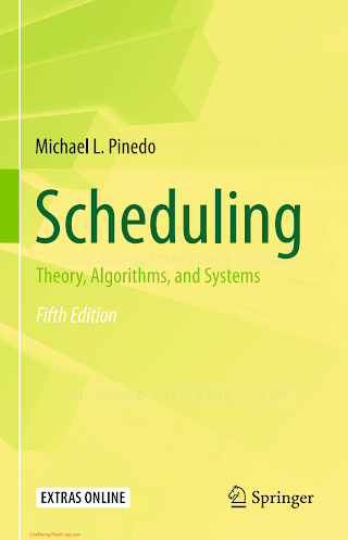 3319265784 {3ED551BA} Scheduling_ Theory, Algorithms, and Systems (5th ed.) [Pinedo 2016-02-11].pdf